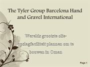 The Tyler Group BarcelonHand and Gravel Internati