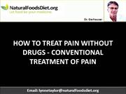HOW TO TREAT PAIN WITHOUT DRUGS - CONVENTIONAL TREATMENT OF PAIN