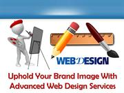 Uphold Your Brand Image With Advanced Web Design Services