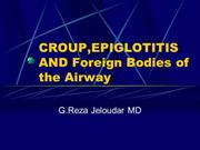 Croup , Epiglotitis and Foreign Bodies of the Airway