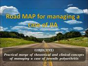 Road MAP for managing a case of Juvenile Idiopathic Arthritis JIA
