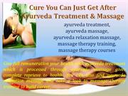 Cure You Can Just Get After Ayurveda Treatment & Massage