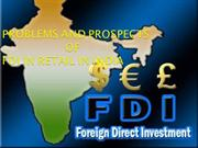 problems and prospects of FDI in Retail in India