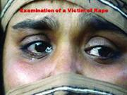 EXAMINATION OF VICTIM OF RAPE