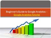 Beginner's Guide to Google Analytics – Google Analytics Tutorial