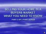 Selling Your Home (Buyers Market) Pt2