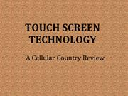 Touch Screen Technology: A Cellular Country Review