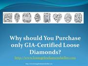 Purchase only GIA-Certified Loose Diamonds-The Reason behind it