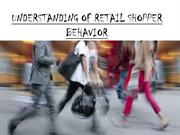 RETAIL SHOPPER BEHAVIOR