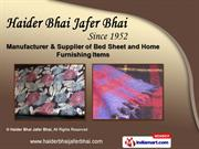 Bed Sheets & Blankets by Haider Bhai Jafer Bhai, Surat