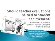 Should teacher evaluations be tied to student achievement