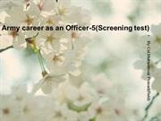 Army career as an Officer-5(Screening test)