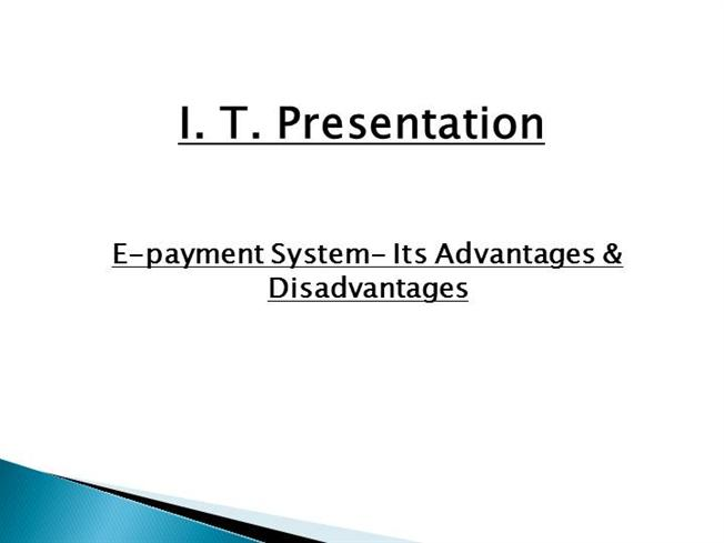 E-Payment System- Its Advantages & Disadvantages |authorSTREAM