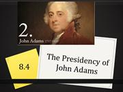 8.4_PresidencyofJohnAdams
