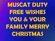MUSCAT DUTY FREE WISHES YOU & YOUR FAMILY