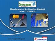 PVC & Dip Moulding Products by Shraddha Products, Ahmedabad