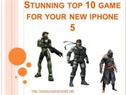 Stunning top 10 game for your new iphone 5