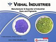 Dyes and Pigments by Vishal Industries, Ankleshwar