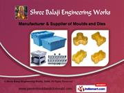 Moulding Dies by Shree Balaji Engineering Works, Delhi