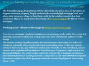 Reverse Mortgage and Its Advantages by Liberty Reverse Mortgage