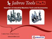 Industrial Machine Tools & Accessories by Jaibros Tools, New Delhi
