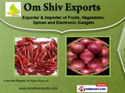 Agro Products & Electronic Items by Om Shiv Exports, Pune