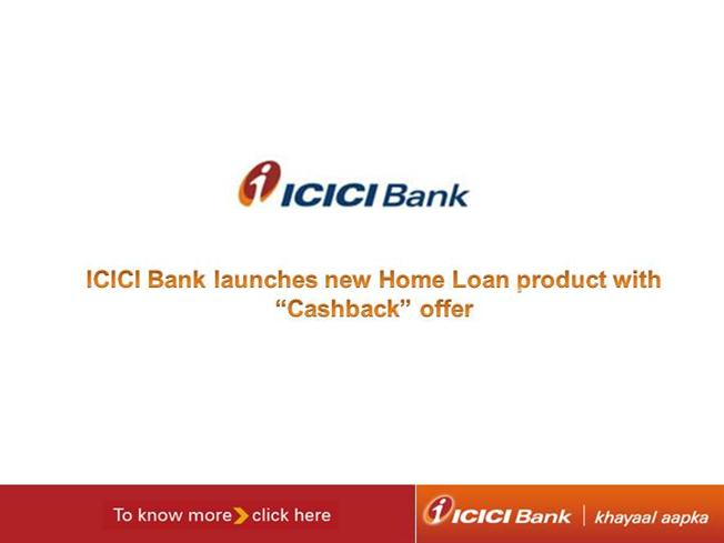 icici bank launches home loan product with 'cashback' offer, Presentation templates