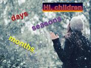 Days, months, seasons