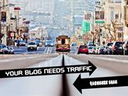 Your Blog Needs Traffic