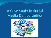 A Case Study In Social Media Demographics