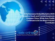 Ethyl benzene Global Market to 2020 Growth in South and Central Americ