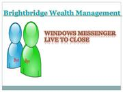 brightbridge wealth management-Windows messenger live to close