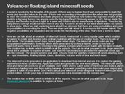 Volcano or floating island minecraft seeds