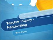 Teacher Inquiry Handwriting Power Point