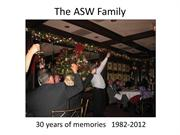 The ASW Engineering Family - 30 Years of Memories 1982-2012