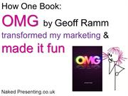 The best Marketing Book in Decades: OMG by Geoff Ramm- it works!