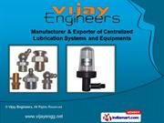 Lubrication Systems & Equipment by Vijay Engineers, Mumbai