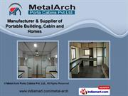 Pre Built Cabins by Metal Arch Porta Cabins Pvt.Ltd., Thane