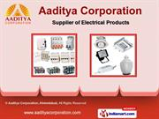 Electrical Products by Aaditya Corporation, Ahmedabad, Ahmedabad