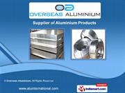 Aluminium Products by Overseas Aluminium, Mumbai