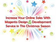 Increase Your Online Sales with Magento Development in Christmas