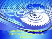 Fabrication Abilities of Houston CNC Machine Shop Products