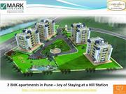 2 BHK apartments in Pune – Joy of Staying at a Hill Station
