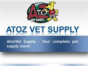 AtoZVetSupply –  Its Something More than a Pet Supply Store!