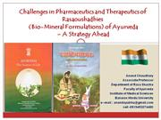 Challenges in manufacturing of Rasaoushadhies ofAyurveda