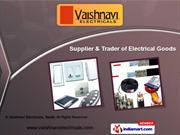 Electrical Goods by Vaishnavi Electricals, Nasik, Nashik