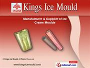 Ice Cream Mould & Cutting Machine by Kings Ice Mould, Mumbai