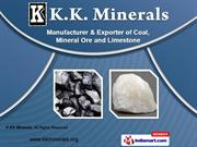 Coal And Mineral Ore by KK Minerals, Nagpur