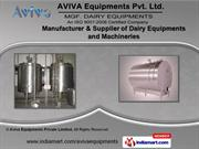 Dairy Equipments by Aviva Equipments Pvt. Ltd., Ahmedabad