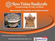 Handicraft Items by Shree Vishnu Handicrafts, Jaipur